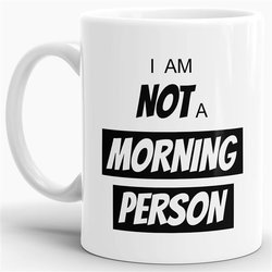 Tasse I am not a morning Person