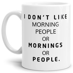 Tasse I Dont Like Morning