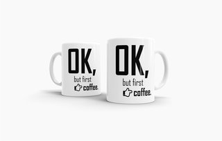 Tasse Ok, but first coffee
