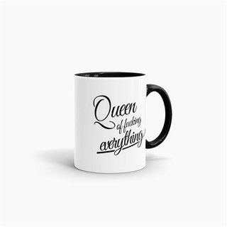 Tasse Queen of fucking Everything