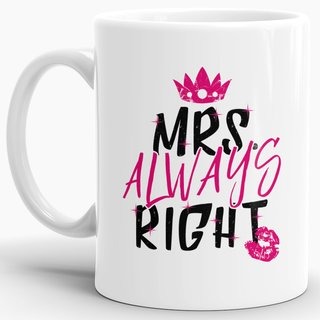 Tasse Mrs. Always Right
