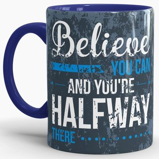 Tasse Believe you can and you´re Halfway There Weiss oder Dunkelblau