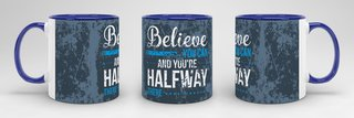 Tasse Believe you can and you´re Halfway There Dunkelblau