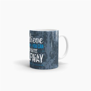 Tasse Believe you can and you´re Halfway There Weiss