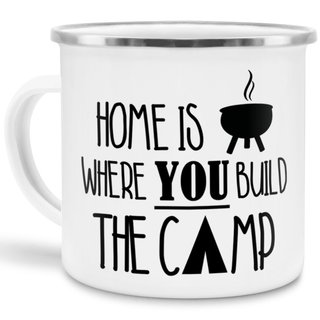 Emaille-Tasse - Home is where you build the Camp