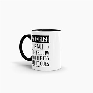 Tasse My english IS NOT THE yellow from the egg but it goes Schwarz