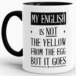 Tasse My english IS NOT THE yellow from the egg but it...