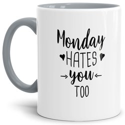 Lustige Tasse Monday hates you too Innen & Henkel Grau
